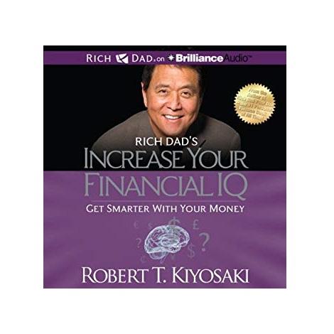 Rich Dad's Increase Your Financial IQ by Robert T. Kiyosaki