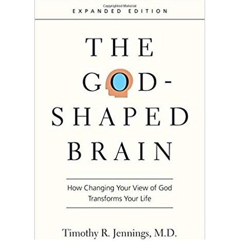 The God-Shaped Brain by Timothy R. Jennings