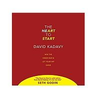The Heart to Start by David Kadavy