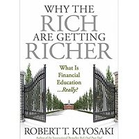 Why the Rich Are Getting Richer by Robert T. Kiyosaki