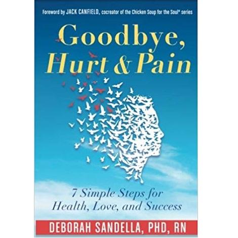Goodbye, Hurt & Pain by Deborah Sandella