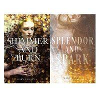 Shimmer and Burn Series by Mary Taranta