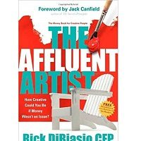 The Affluent Artist by Rick DiBiasio