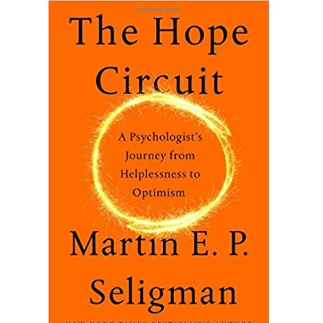 The Hope Circuit by Martin E. P. Seligman