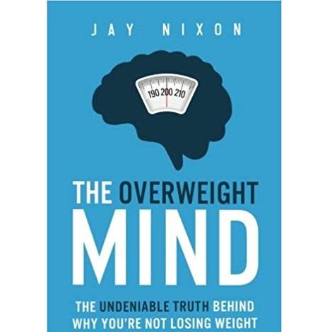 The Overweight Mind by Jay Nixon