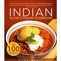 Indian Slow Cooker Cookbook by Myra Gupta