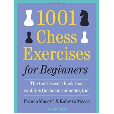 1001 Chess Exercises for Beginners by Franco Masetti