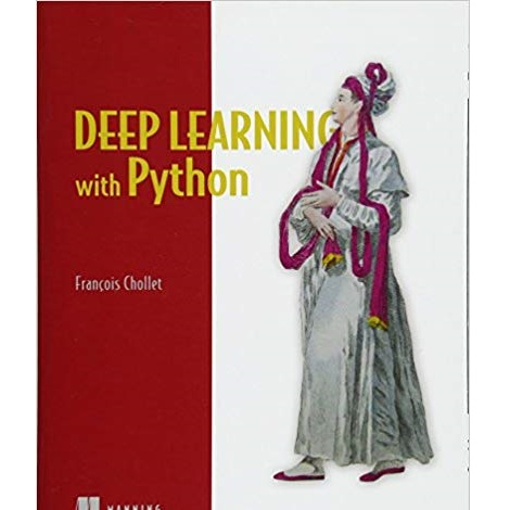 Deep Learning with Python by Francois Chollet