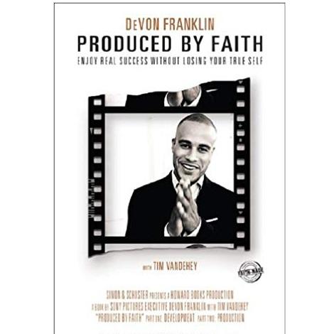 Produced by Faith by DeVon Franklin