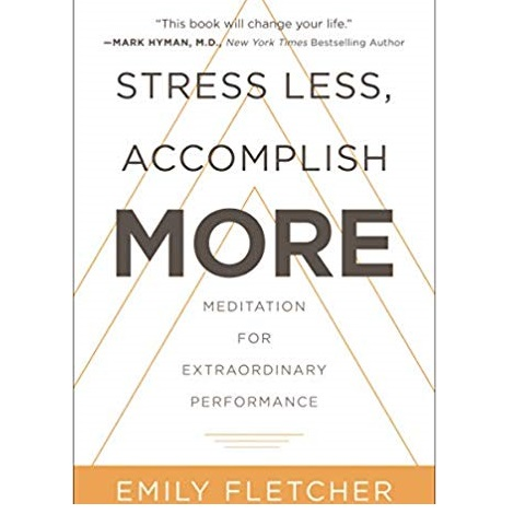 Stress Less, Accomplish More by Emily Fletcher