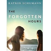 The Forgotten Hours by Schumann Katrin