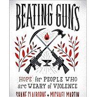 Beating Guns by Shane Claiborne