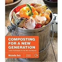 Composting for a New Generation by Michelle Balz