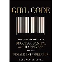 Girl Code by Cara Alwill Leyba