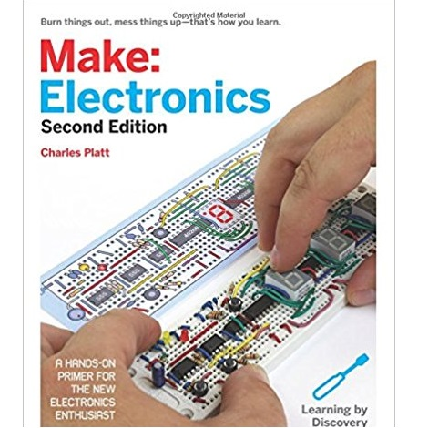 Make Electronics Learning Through Discovery by Charles Platt