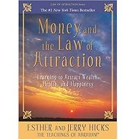 Money, and the Law of Attraction by Esther Hicks PDF