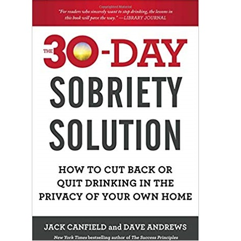 The 30-Day Sobriety Solution by Jack Canfield