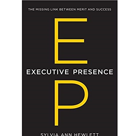 Executive Presence by Sylvia Ann Hewlett