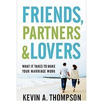 Friends, Partners, and Lovers by Kevin A. Thompson