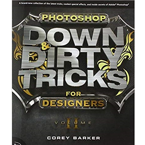 Photoshop Tricks for Designers by Corey Barker