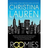 Roomies by Christina Lauren Roomies by Christina Lauren