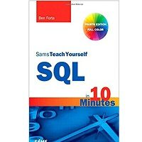 SQL in 10 Minutes, Sams Teach Yourself by Ben Forta