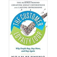 The Customer Loyalty Loop by Noah Fleming