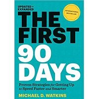 The First 90 Days by Michael D. Watkins