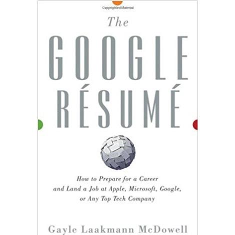 The Google Resume by Gayle Laakmann McDowell