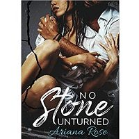 No Stone Unturned by Ariana Rose