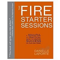 The Fire Starter Sessions by Danielle LaPorte ePub