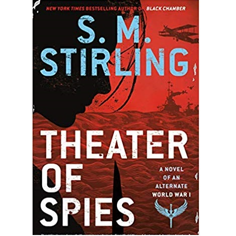 Theater of Spies by S. M. Stirling