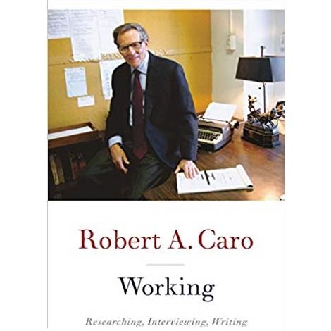 Working by Robert A. Caro