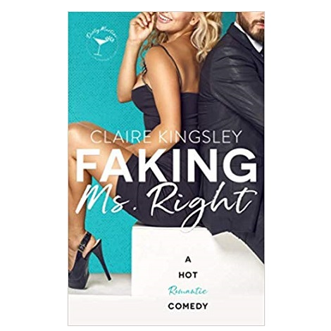 Faking Ms. Right Claire Kingsley