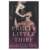 His Pretty Little Thief by Madison Faye