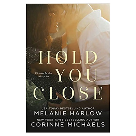 Hold You Close by Corinne Michaels