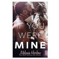If You Were Mine by Melanie Harlow