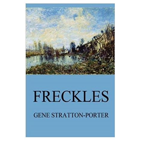 Freckles by Gene Stratton-Porter