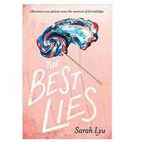 The Best Lies by Sarah Lyu