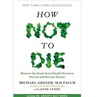 How Not to Die by Greger M.D. FACLM, Michael