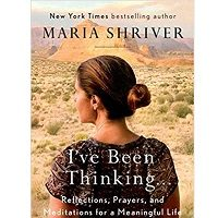 "I've Been Thinking by Maria Shriver ePub Download Download I've Been Thinking by Maria Shriver ePub novel free. The ""I've Been Thinking . . .: Reflections, Prayers, and Meditations for a Meaningful Life"" Great advice, great wisdom, great thought provoking ideas, challenges, a great prescription for life. Description of I've Been Thinking by Maria Shriver ePub The ""I've Been Thinking . . .: Reflections, Prayers, and Meditations for a Meaningful Life"" Very well written and profound. All choice of topics provides clarity, and things to think about. Amazingly powerful and motivating- uplifting and heartwarming. Maria Shriver is the author of this awesome and beautiful novel. Maria writes with such honesty, humanity, humor and wisdom---This book is remarkable. In this personal, honest book, Maria Shriver welcomes us into her thought processes, her life, and what she's learned. The book contained so many pearls of wisdom from her, and from countless other deep thinkers—poets, philosophers, and more—people of diverse faiths, beliefs, and professions, who offered words that we can all live by. Written in short readable chapters with Shriver's own prayers at the end of each, it's perfect for periods of meditation. She touches on aspects of human life that we all experience—gratitude, regret, joy, family truths, mental health, aging, empty nesting, sorrow, happiness, mothering, rest, and reflection. We would recommend this book to anyone in any profession because Maria addresses life in general and it's a fantastic read! Detail about I've Been Thinking by Maria Shriver ePub • Book Title: I've Been Thinking . . .: Reflections, Prayers, and Meditations for a Meaningful Life • Previous Books: Non • Author: Maria Shriver • Publish Date: February 27, 2018 • ISBN: 0525522603 • Formats: PDF, ePub • Size: MB • Pages: 240 • Genre: Self Help for Catholics, Christian Meditation Worship & Devotion, Meditation, • File Names: .epub, .pdf • File Status: Available for Download • Price: Free Download I've Been Thinking by Maria Shriver ePub Free Click on the button given below to download I've Been Thinking by Maria ePub free. You can also download"