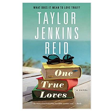 One True Loves by Taylor Jenkins Reid