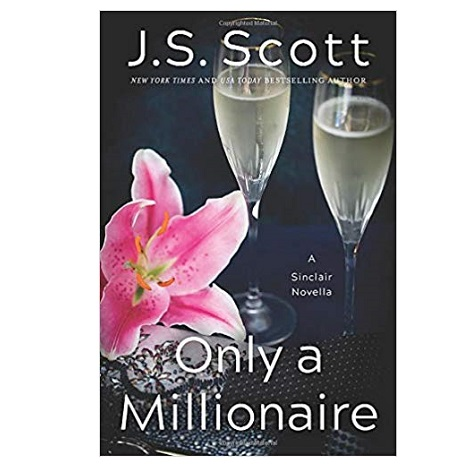 Only a Millionaire by J. S. Scott