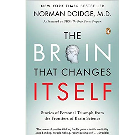 The Brain That Changes Itself by Norman Doidge M.D.