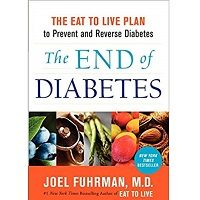 The End of Diabetes by Fuhrman M.D., Joel