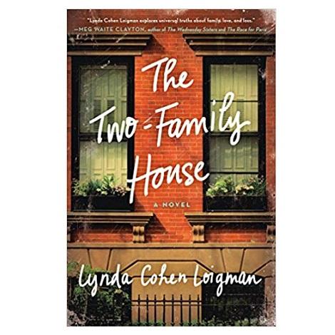The Two-Family House by Lynda Cohen Loigman