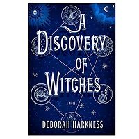A Discovery of Witches by Deborah E. Harkness