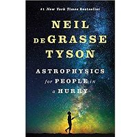 Astrophysics For People in a Hurry by deGrasse Tyson, Neil