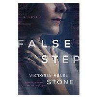 False Step by Victoria Helen Stone