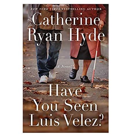 Have You Seen Luis Velez by Catherine Ryan Hyde
